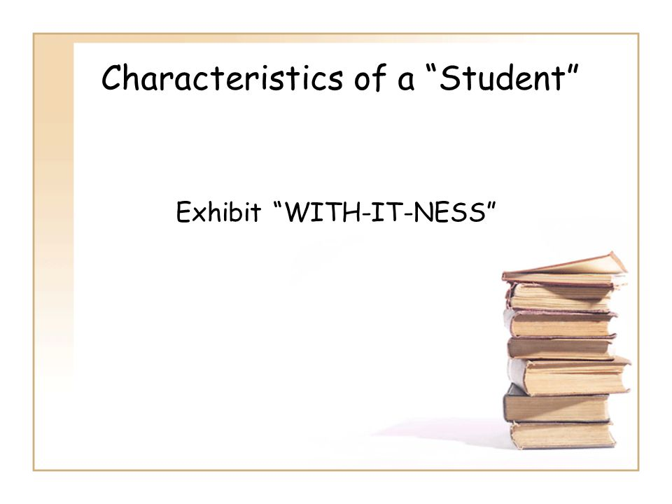 Characteristics of a Student
