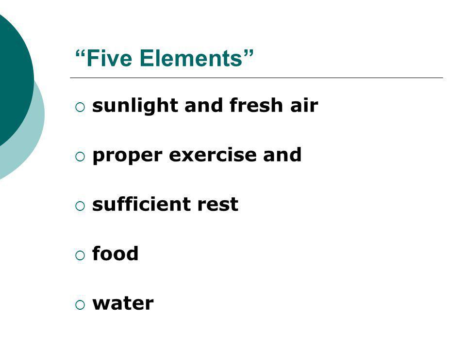 Five Elements sunlight and fresh air proper exercise and