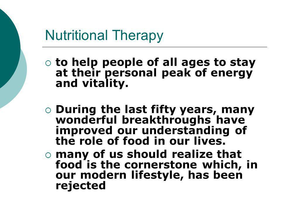 Nutritional Therapy to help people of all ages to stay at their personal peak of energy and vitality.