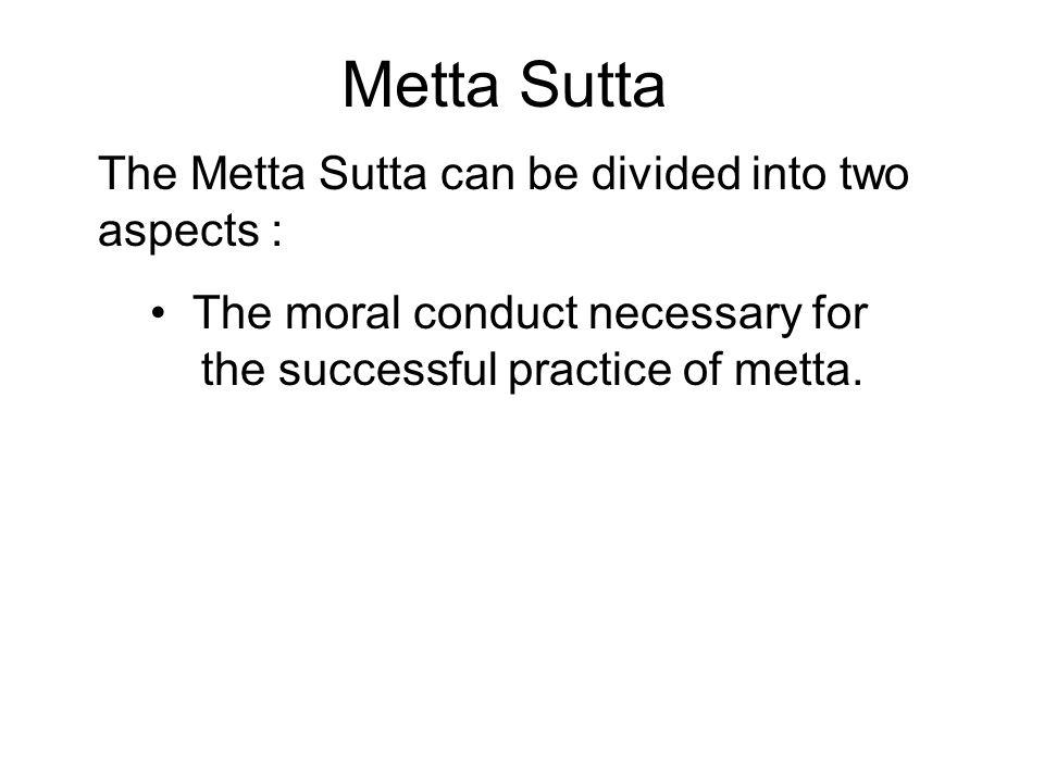 Metta Sutta The Metta Sutta can be divided into two aspects :
