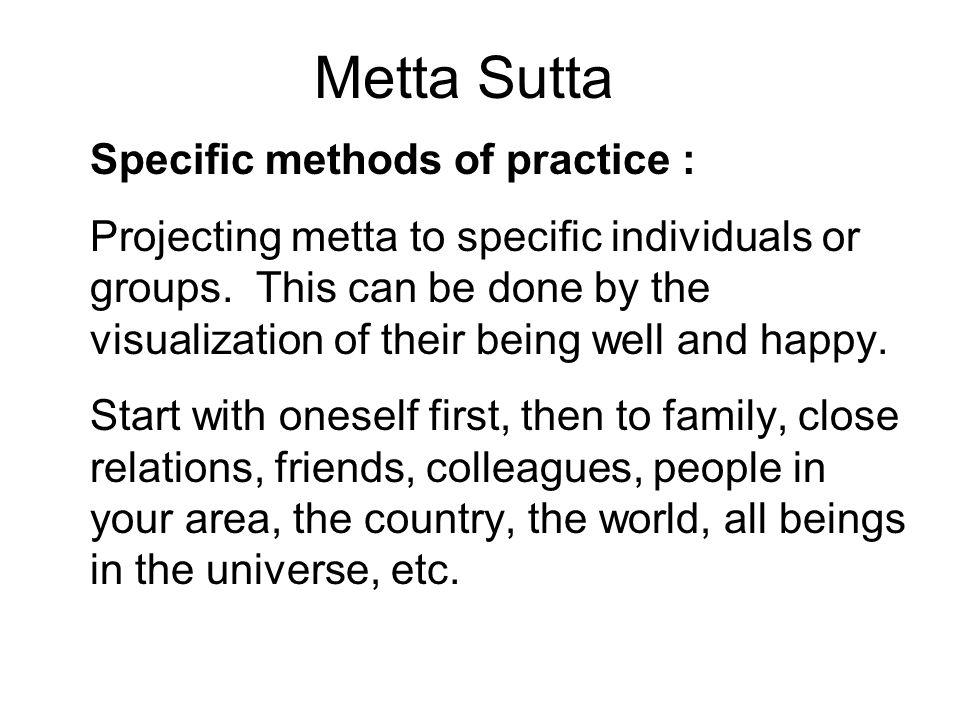 Metta Sutta Specific methods of practice :