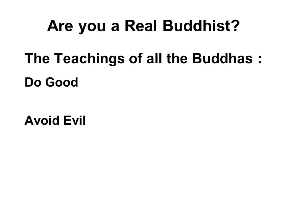 Are you a Real Buddhist The Teachings of all the Buddhas :