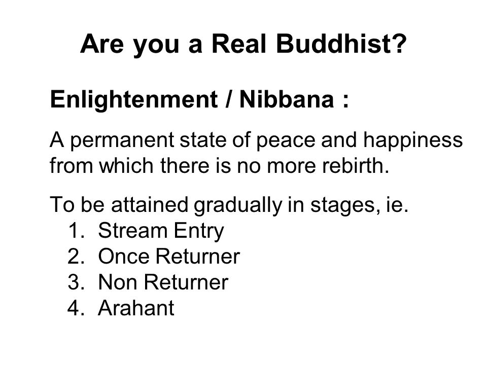 Are you a Real Buddhist Enlightenment / Nibbana :