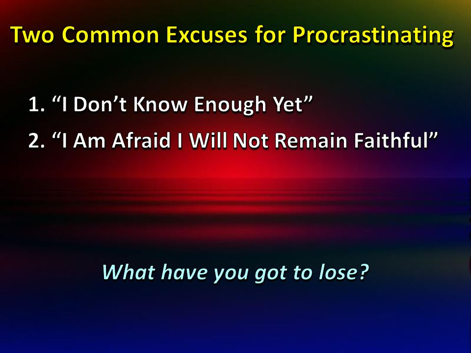 Two Common Excuses for Procrastinating