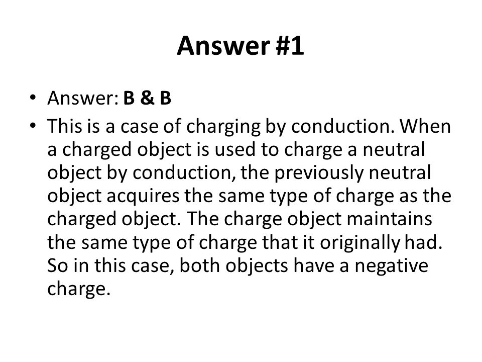 Answer #1 Answer: B & B.