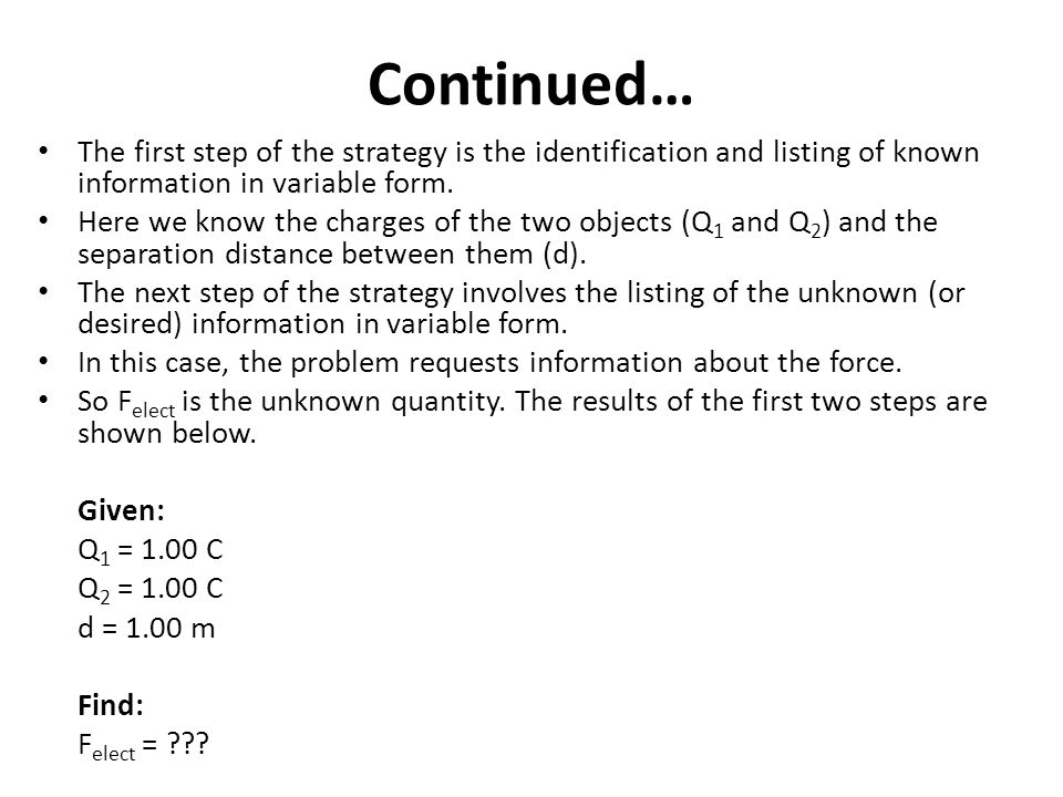 Continued… The first step of the strategy is the identification and listing of known information in variable form.