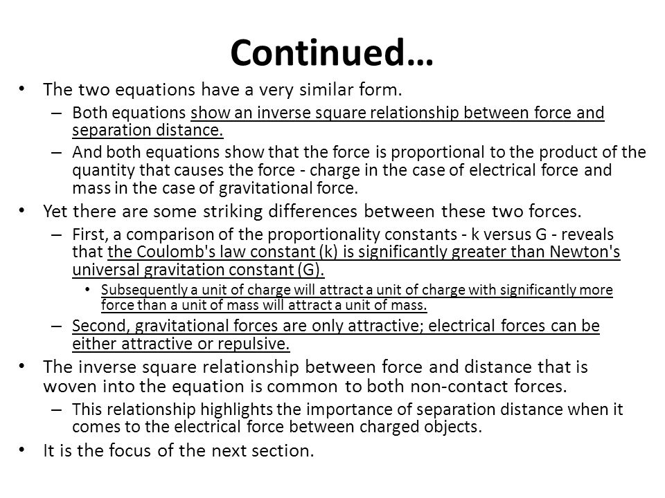 Continued… The two equations have a very similar form.
