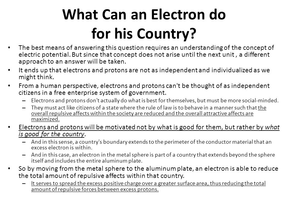 What Can an Electron do for his Country