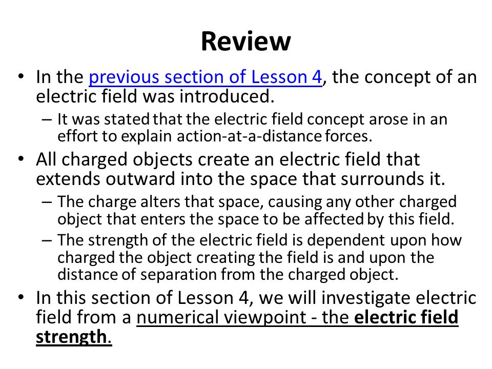 Review In the previous section of Lesson 4, the concept of an electric field was introduced.