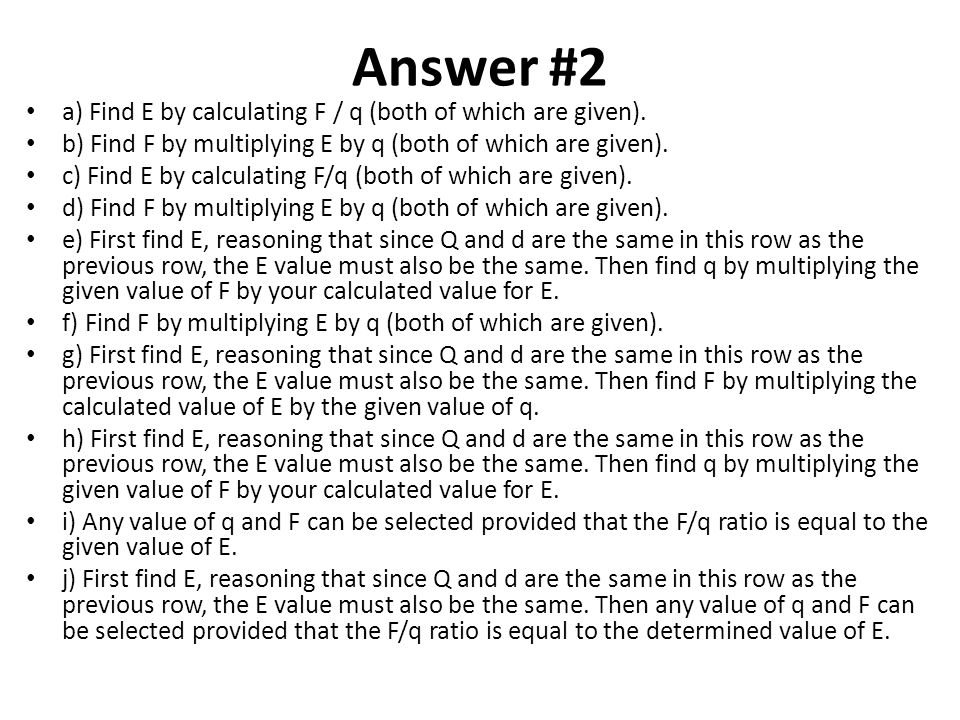 Answer #2 a) Find E by calculating F / q (both of which are given).