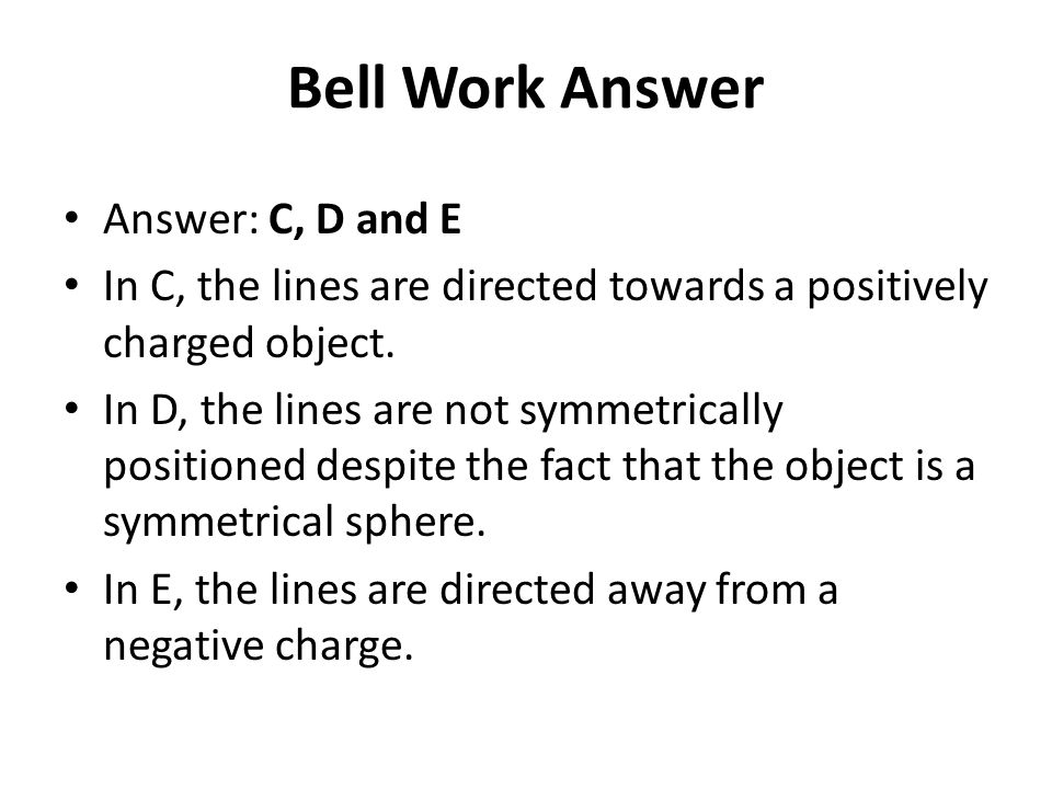Bell Work Answer Answer: C, D and E