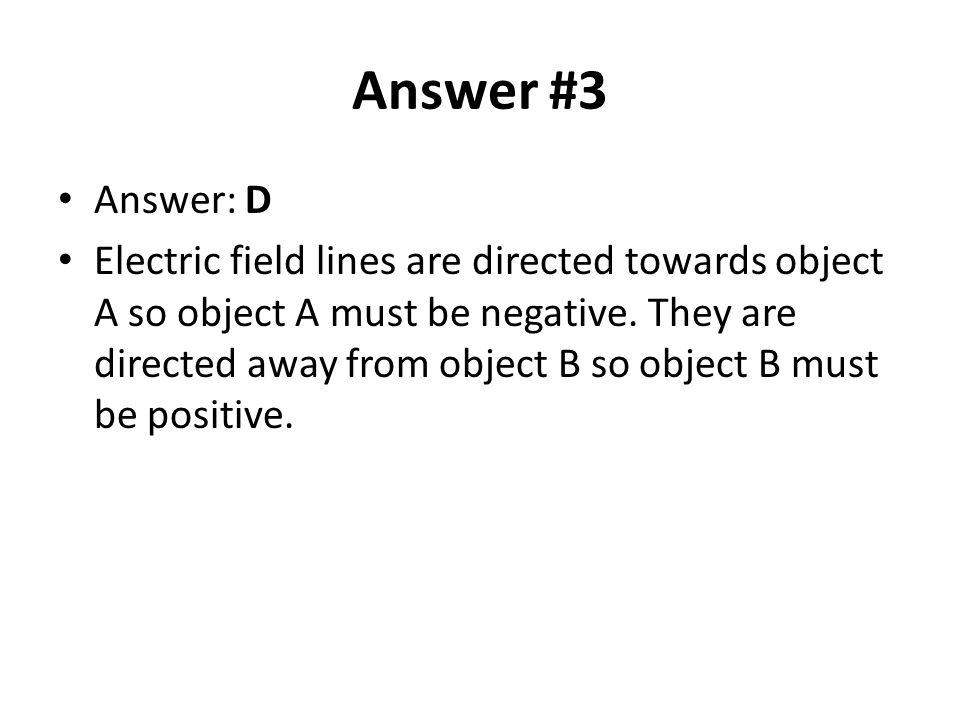 Answer #3 Answer: D.