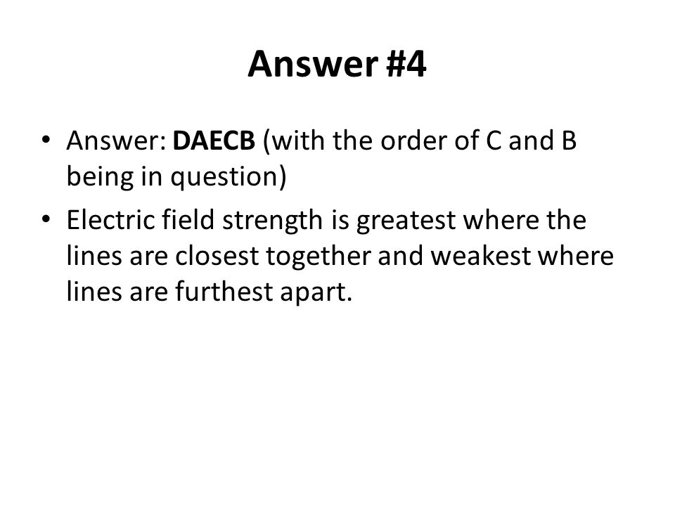 Answer #4 Answer: DAECB (with the order of C and B being in question)