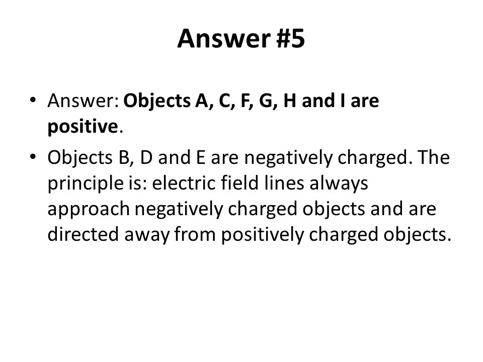 Answer #5 Answer: Objects A, C, F, G, H and I are positive.