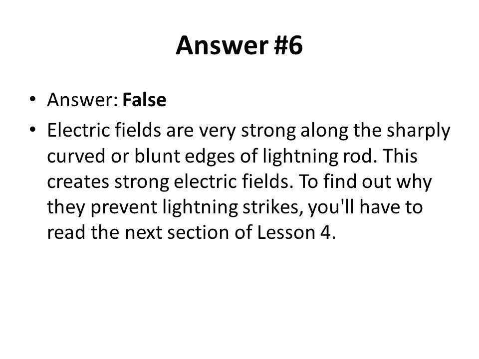 Answer #6 Answer: False.
