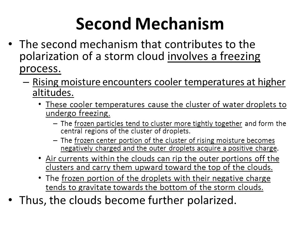 Second Mechanism The second mechanism that contributes to the polarization of a storm cloud involves a freezing process.