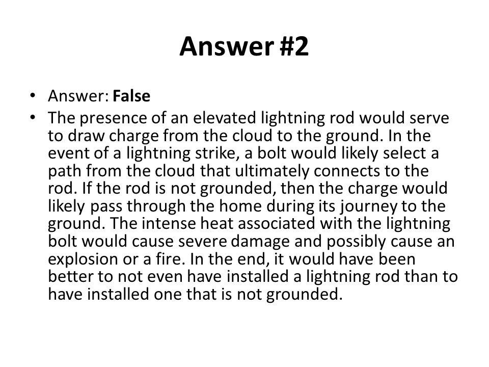 Answer #2 Answer: False.