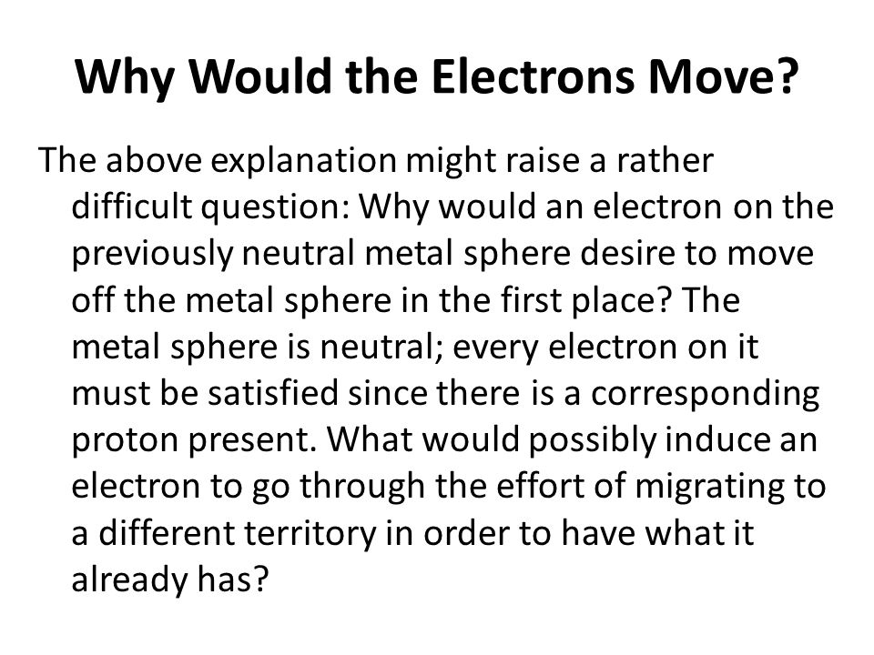 Why Would the Electrons Move