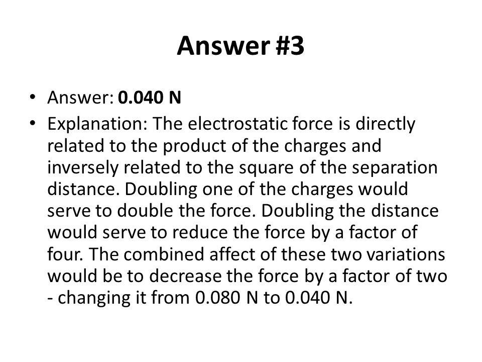 Answer #3 Answer: 0.040 N.