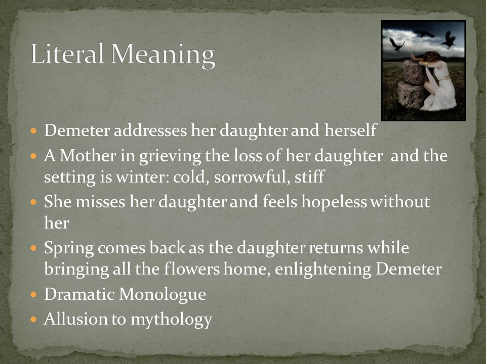Literal Meaning Demeter addresses her daughter and herself