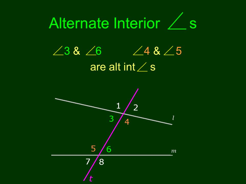 Alternate Interior s 3 & 6 4 & 5 are alt int s