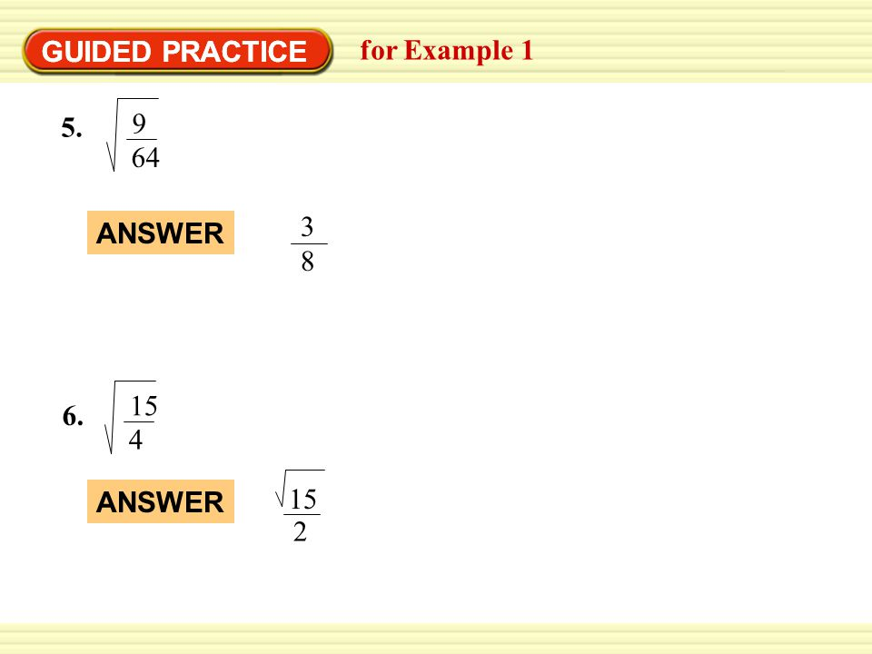 GUIDED PRACTICE GUIDED PRACTICE for Example 1 9 64 3 8 ANSWER 15 4 2 15 ANSWER
