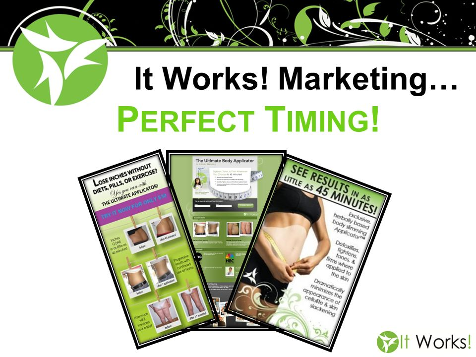 It Works! Marketing… Perfect Timing!