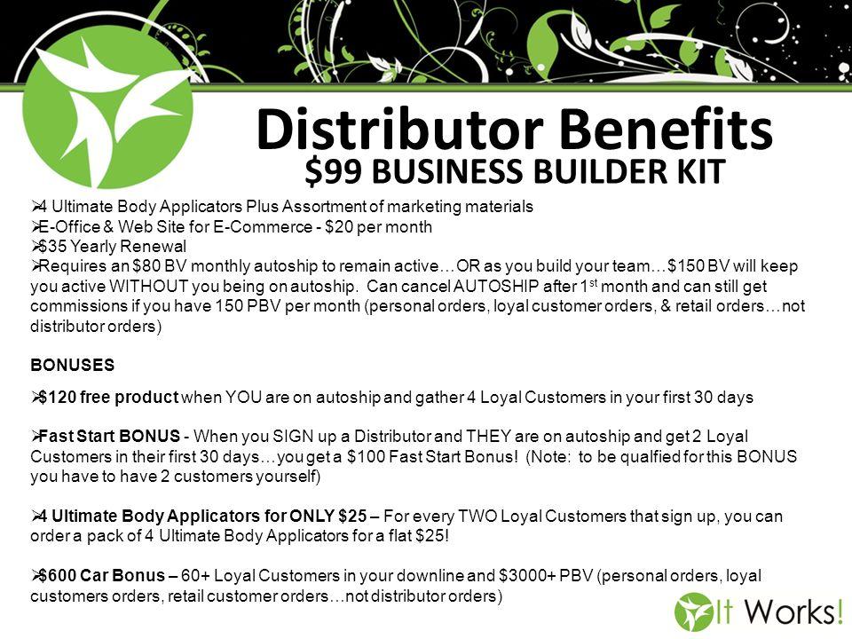 Distributor Benefits $99 BUSINESS BUILDER KIT