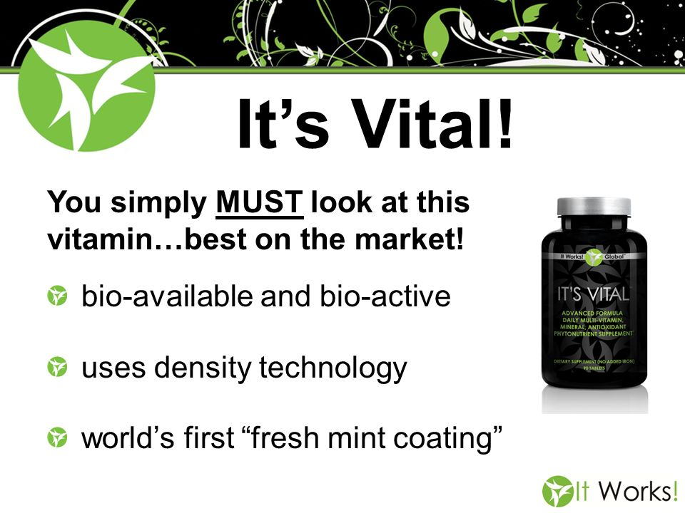 You simply MUST look at this vitamin…best on the market!