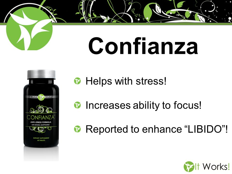 Confianza Helps with stress! Increases ability to focus!