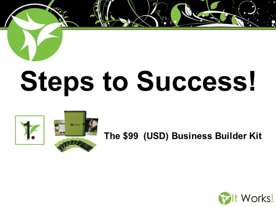 Steps to Success! The $99 (USD) Business Builder Kit