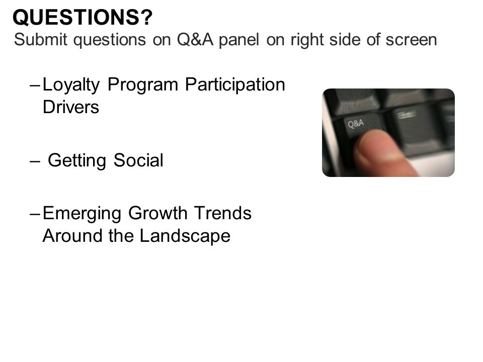 QUESTIONS Loyalty Program Participation Drivers Getting Social