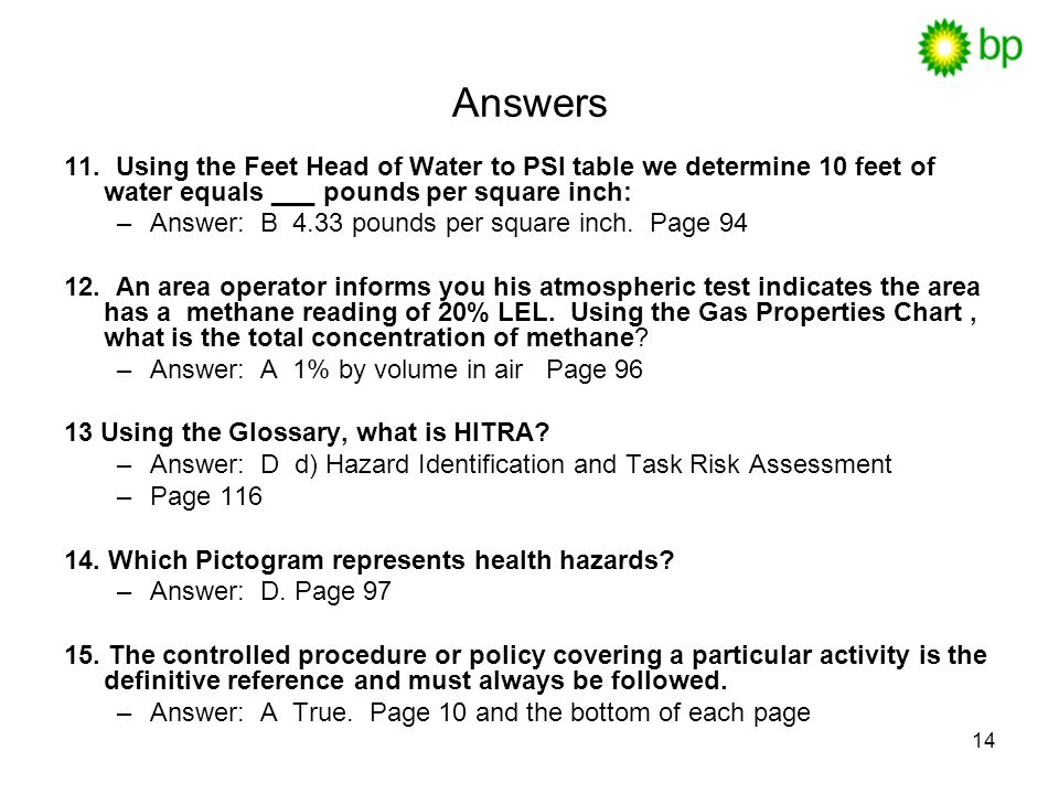 Answers 11. Using the Feet Head of Water to PSI table we determine 10 feet of water equals ___ pounds per square inch: