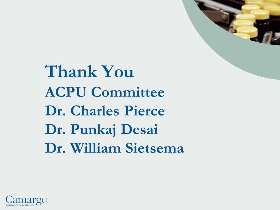 Thank You ACPU Committee Dr. Charles Pierce Dr. Punkaj Desai Dr