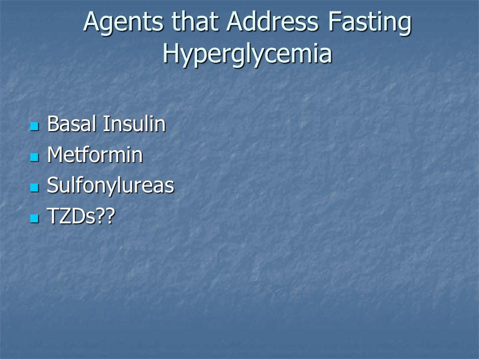 Agents that Address Fasting Hyperglycemia