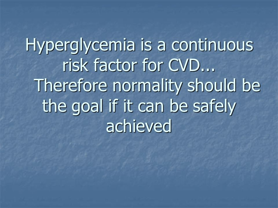 Hyperglycemia is a continuous risk factor for CVD
