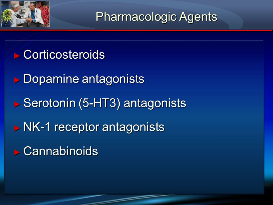 Serotonin (5-HT3) antagonists NK-1 receptor antagonists Cannabinoids