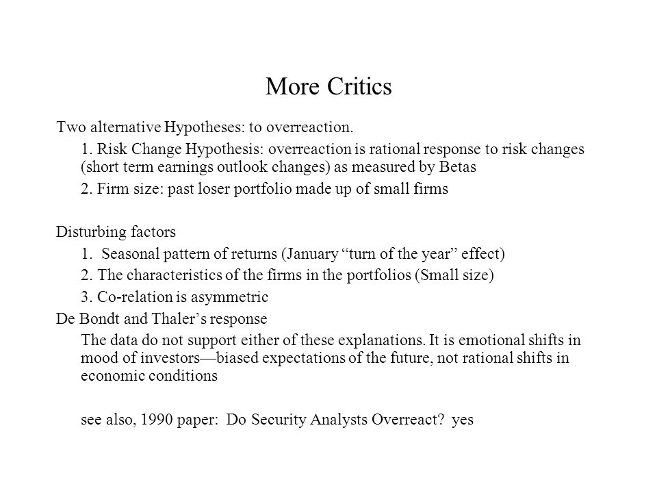 More Critics Two alternative Hypotheses: to overreaction.