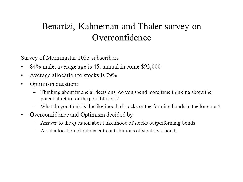 Benartzi, Kahneman and Thaler survey on Overconfidence