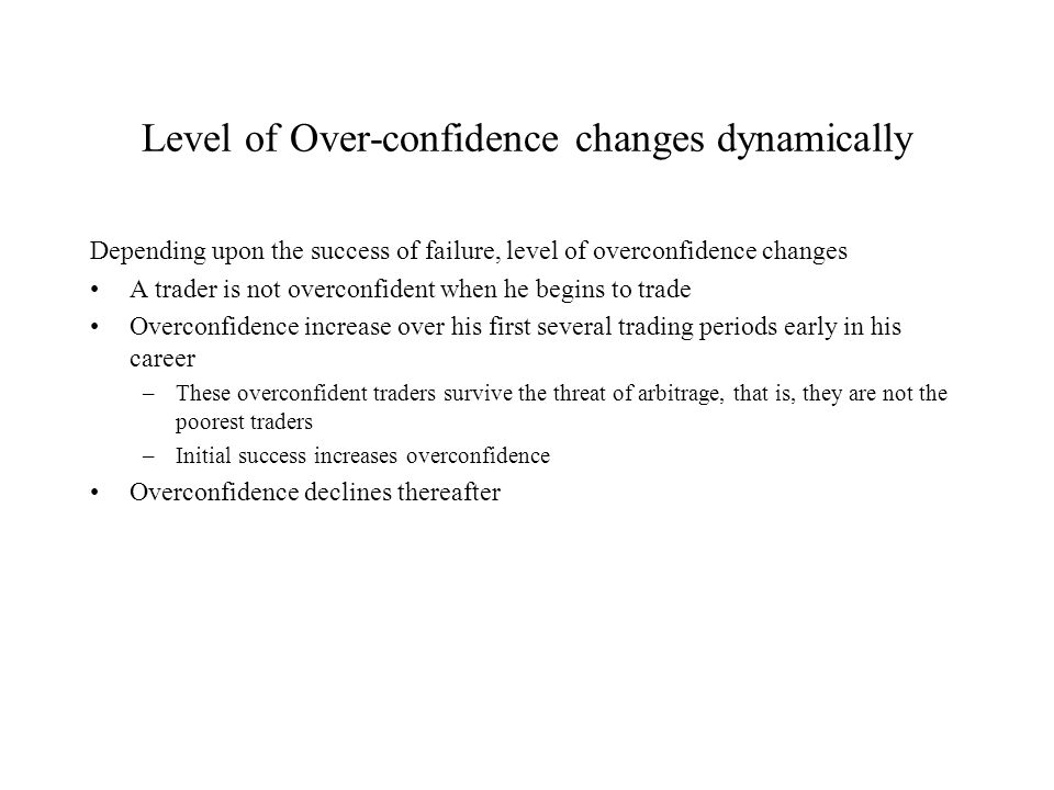 Level of Over-confidence changes dynamically