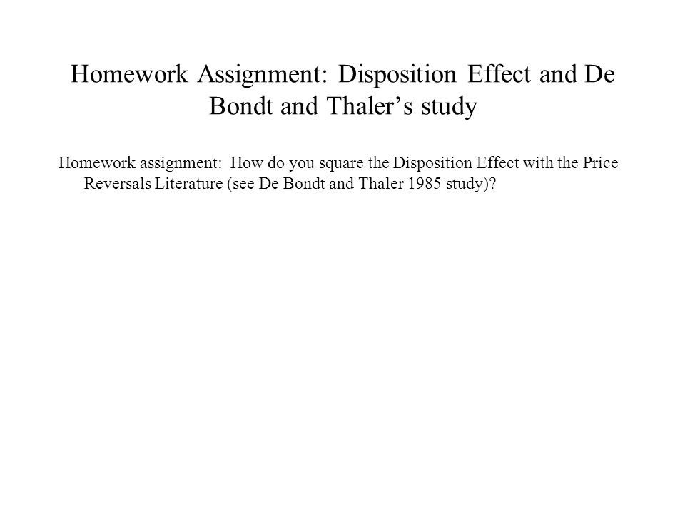 Homework Assignment: Disposition Effect and De Bondt and Thaler's study