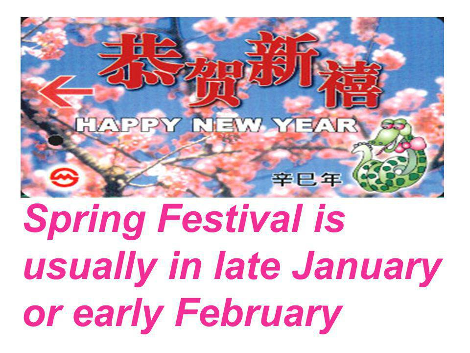 Spring Festival is usually in late January or early February