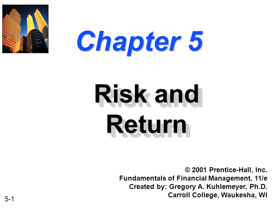 Chapter 5 Risk and Return © 2001 Prentice-Hall, Inc.