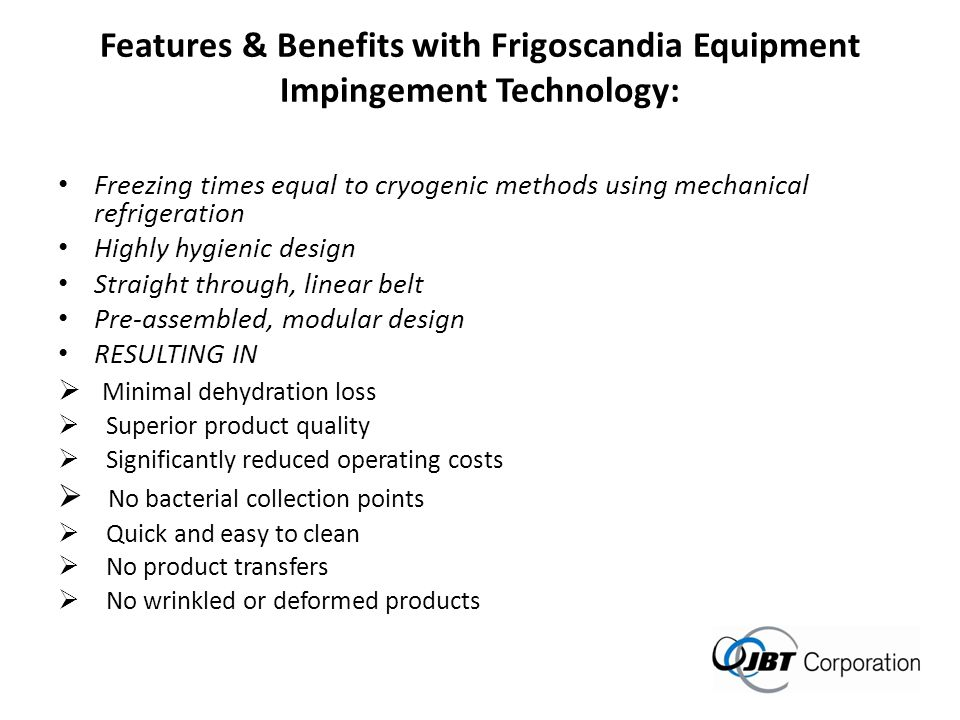 Features & Benefits with Frigoscandia Equipment Impingement Technology: