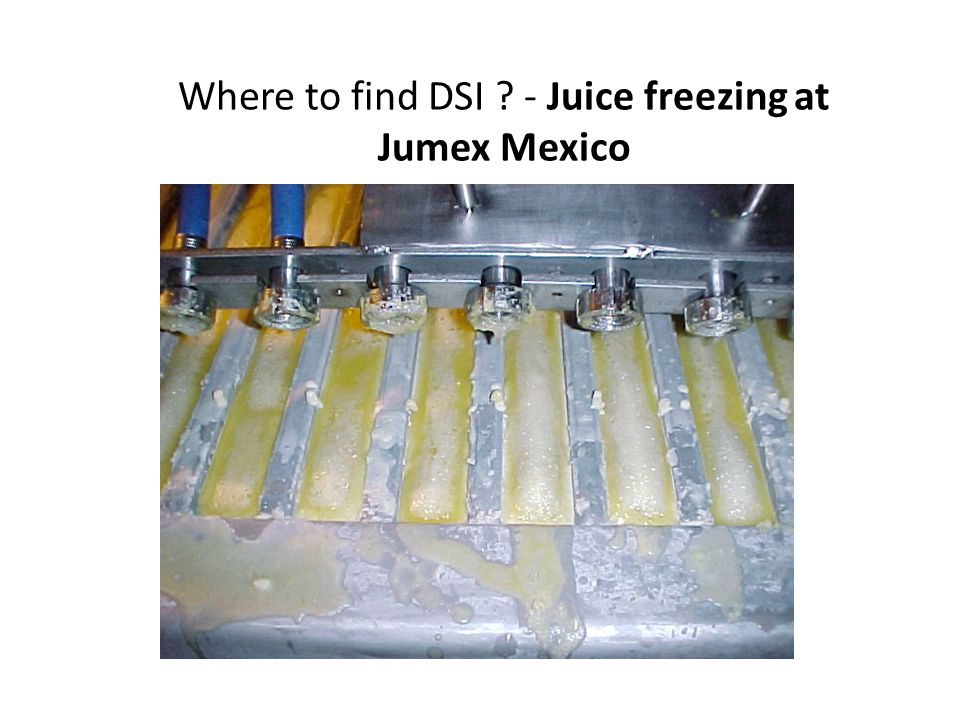 Where to find DSI - Juice freezing at Jumex Mexico