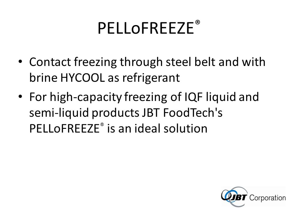 PELLoFREEZE® Contact freezing through steel belt and with brine HYCOOL as refrigerant.