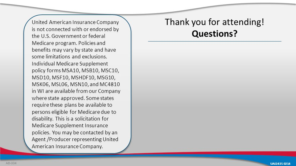 United American Insurance Company is not connected with or endorsed by the U.S.