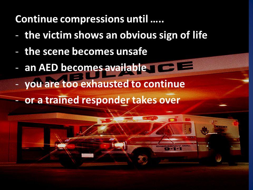 Continue compressions until …..