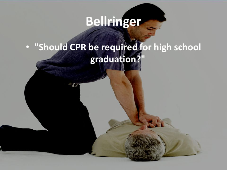 Should CPR be required for high school graduation