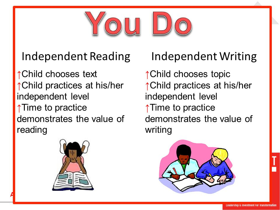 You Do Independent Reading Independent Writing Child chooses text